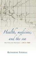 Health, Medicine, and the Sea: Australian Voyages, C.181560