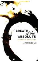 Breath of the Absolute - Dialogues with Mooji