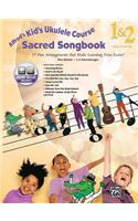 Alfred's Kid's Ukulele Course Sacred Songbook 1 & 2: 17 Fun Arrangements That Make Learning Even Easier!, Book & CD