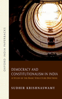 Democracy and Constitutionalism in India: A Study of the Basic Structure Doctrine