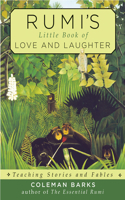 Rumi's Little Book of Love and Laughter: Teaching Stories and Fables
