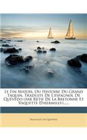 Le Fin Matois, Ou Histoire Du Grand Taquin, Traduite de l'Espagnol de Quévédo (Par Rétif de la Bretonne Et Vaquette d'Hermilly)......