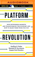 Platform Revolution: How Networked Markets Are Transforming the Economy--And How to Make Them Work for You