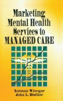 Marketing Mental Health Services to Managed Care