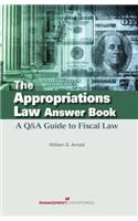 The Appropriations Law Answer Book: A Q&A Guide to Fiscal Law