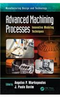 Advanced Machining Processes: Innovative Modeling Techniques