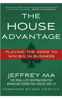 The The House Advantage House Advantage: Playing the Odds to Win Big in Business