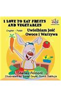 I Love to Eat Fruits and Vegetables: English Polish Bilingual Children's Book