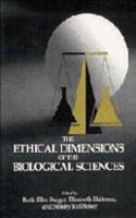 Ethical Dimensions of the Biological Sciences