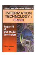 Information Technology- Basics [Vol.4]Paper IV of UGC Model Curriculum