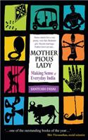 Mother Pious Lady: Making Sense of Every India