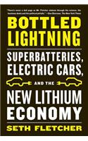 Bottled Lightning: Superbatteries, Electric Cars, and the New Lithium Economy