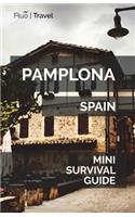 Pamplona Mini Survival Guide
