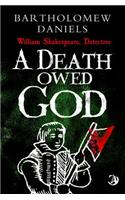 A Death Owed God: The Second Detective Shakespeare Mystery