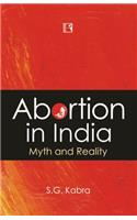 Abortion in India: Myth and Reality