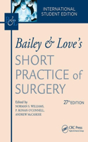 Bailey & Love's Short Practice of Surgery, 27th Edition: International Student's Edition