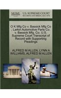 O K Mfg Co V. Bassick Mfg Co; Larkin Automotive Parts Co. V. Bassick Mfg. Co. U.S. Supreme Court Transcript of Record with Supporting Pleadings