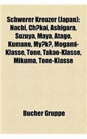 Schwerer Kreuzer (Japan): Nachi, Ch Kai, Ashigara, Suzuya, Maya, Atago, Kumano, My K, Mogami-Klasse, Tone, Takao-Klasse, Mikuma, Tone-Klasse