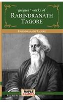 Greatest Works By Rabindranath Tagore