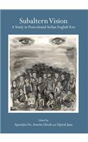 Subaltern Vision: A Study in Postcolonial Indian English Text