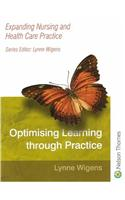 Optimising Learning Through Practice: Expanding Nursing and Health Care Practice Series