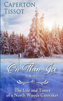 On Thin Ice: The Life and Times of a North Woods Caretaker