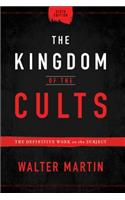 The Kingdom of the Cults: The Definitive Work on the Subject