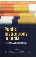 Public Institutions in India: Performance and Design