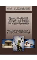 Atwood V. Humble Oil & Refining Co U.S. Supreme Court Transcript of Record with Supporting Pleadings