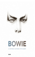 Bowie.: La Historia Ilustrada