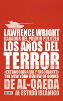 Los Años del Terror /The Terror Years: From Al-Qaeda to the Islamic State: de Al - Qaeda Al Estado Islamico
