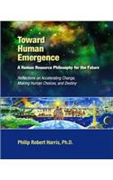 Toward Human Emergence: A Human Resource Philosophy for the Future