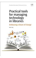 Practical Tools for Managing Technology in Libraries: Embrac