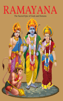 Ramayana: The Sacred Epic of the Gods and Demons