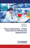 Tissue Engineering - A New Panorama in Periodontal Regeneration