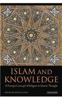 Islam and Knowledge: Al Faruqi's Concept of Religion in Islamic Thought: Essays in Honor of Isma'il Al Faruqi