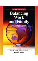 Balancing Work and Family: A Practical Guide to Help Organizations Meet the Global Workforce Challenge