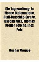 Die Tageszeitung: Le Monde Diplomatique, Rudi-Dutschke-Strasse, Bascha Mika, Thomas Korner, Touche, Ines Pohl
