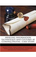 Merging Information Technology and Cultures at Compaq-Digital: Case Study