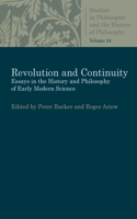 Revolution and Continuity: Essays in the History and Philosophy of Early Modern Science
