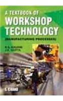 A Textbook of Workshop Technology: Manufacturing Processes