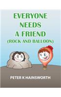 Everyone Needs a Friend: Rock and Balloon