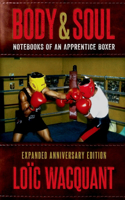 Body & Soul: Notebooks of an Apprentice Boxer, Revised and Updated