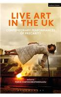 Live Art in the UK: Contemporary Performances of Precarity