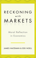 Reckoning with Markets: Moral Reflection in Economics