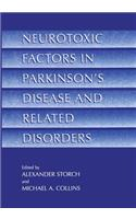 Neurotoxic Factors in Parkinson's Disease and Related Disorders