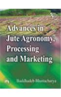 Advances in Jute Agronomy, Processing and Marketing