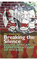 Breaking the Silence: South African Representations of Hiv/AIDS