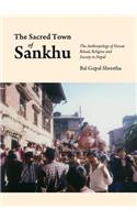 The Sacred Town of Sankhu: The Anthropology of Newar Ritual, Religion and Society in Nepal