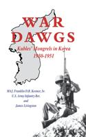 War Dawgs: Kulbes' Mongrels in Korea, 1950-1951